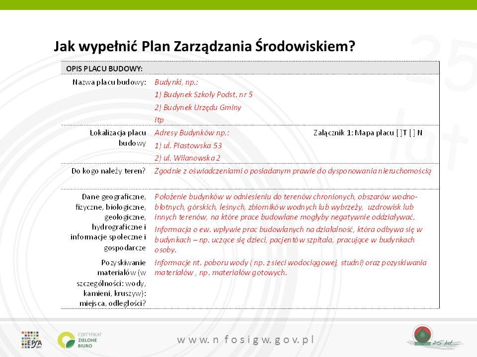 25 lat w w w. n f o s i g w. g o v. p l Jak wypełnić Plan Zarządzania Środowiskiem?