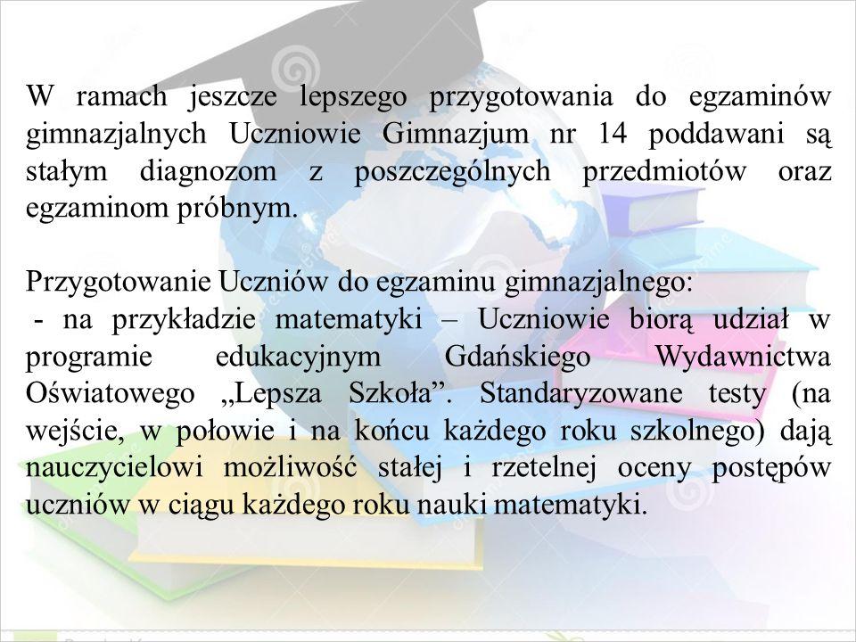 W ramach jeszcze lepszego przygotowania do egzaminów gimnazjalnych Uczniowie Gimnazjum nr 14 poddawani są stałym diagnozom z poszczególnych przedmiotó