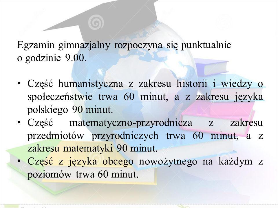 Egzamin gimnazjalny rozpoczyna się punktualnie o godzinie 9.00. Część humanistyczna z zakresu historii i wiedzy o społeczeństwie trwa 60 minut, a z za