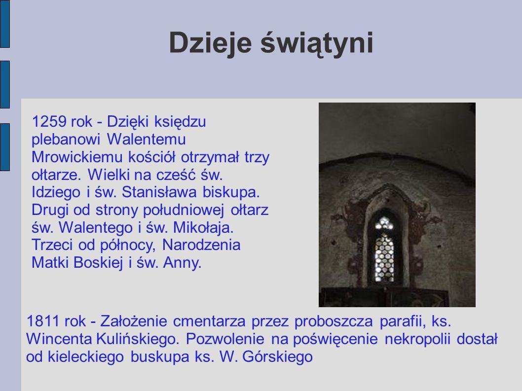 Remonty kościoła XVI wiek - Kościół został gruntownie odrestaurowany, a może także powiększony.