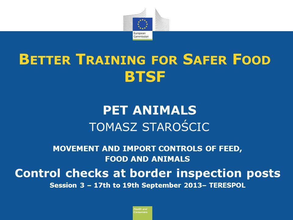 Health and Consumers Health and Consumers ŚRODKI OCHRONNE W przypadku rozprzestrzenienia się wścieklizny lub innej choroby zakaźnej w państwie członkowskim lub państwie trzecim, Komisja może przyjąć w drodze aktu wykonawczego: - wstrzymać przemieszczanie lub tranzyt zwierząt domowych z terenu zagrożonego - ustanowić szczególne warunki przemieszczania zwierząt domowych z terenu zagrożonego