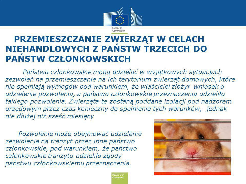 Health and Consumers Health and Consumers PRZEMIESZCZANIE ZWIERZĄT W CELACH NIEHANDLOWYCH Z PAŃSTW TRZECICH DO PAŃSTW CZŁONKOWSKICH Państwa członkowskie mogą udzielać w wyjątkowych sytuacjach zezwoleń na przemieszczanie na ich terytorium zwierząt domowych, które nie spełniają wymogów pod warunkiem, że właściciel złożył wniosek o udzielenie pozwolenia, a państwo członkowskie przeznaczenia udzieliło takiego pozwolenia.