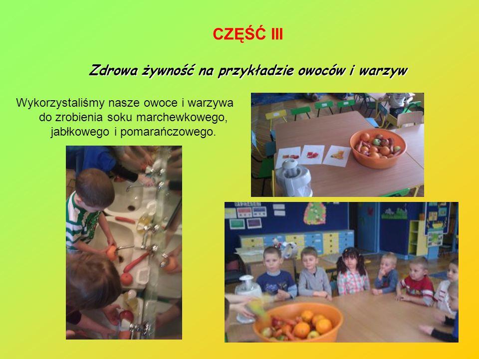 Wykorzystaliśmy nasze owoce i warzywa do zrobienia soku marchewkowego, jabłkowego i pomarańczowego. Zdrowa żywność na przykładzie owoców i warzyw CZĘŚ