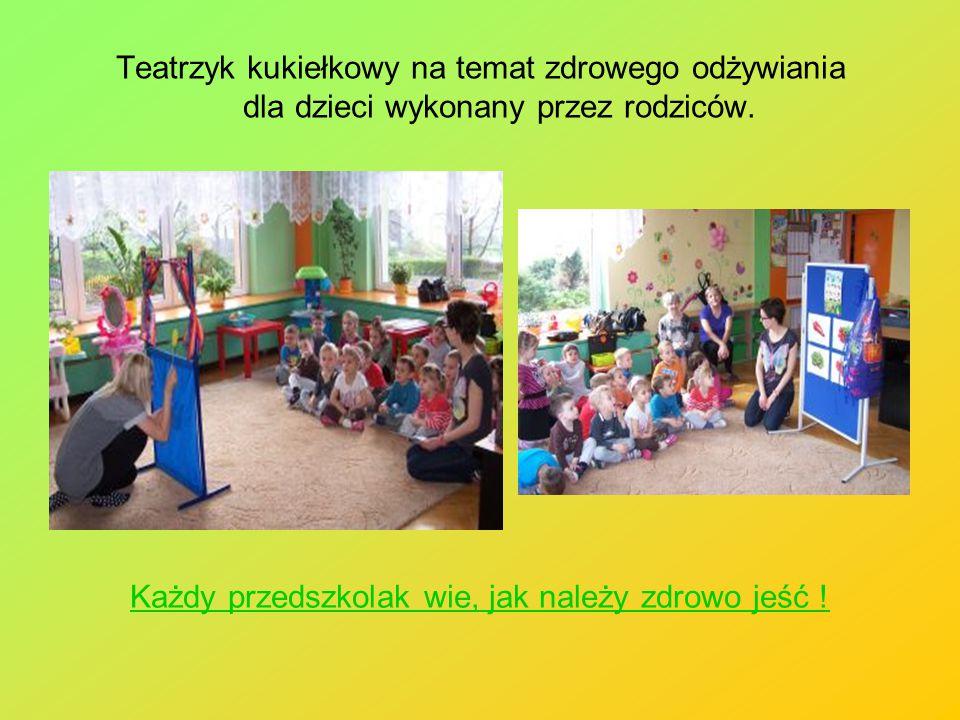 Teatrzyk kukiełkowy na temat zdrowego odżywiania dla dzieci wykonany przez rodziców. Każdy przedszkolak wie, jak należy zdrowo jeść !