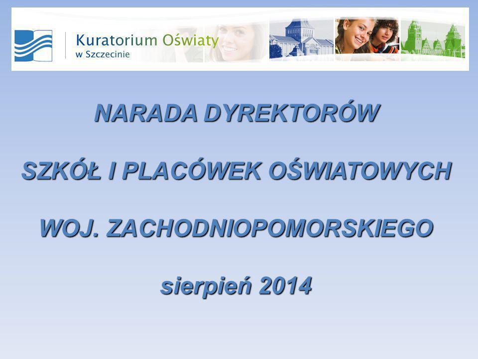 NARADA DYREKTORÓW SZKÓŁ I PLACÓWEK OŚWIATOWYCH WOJ. ZACHODNIOPOMORSKIEGO sierpień 2014