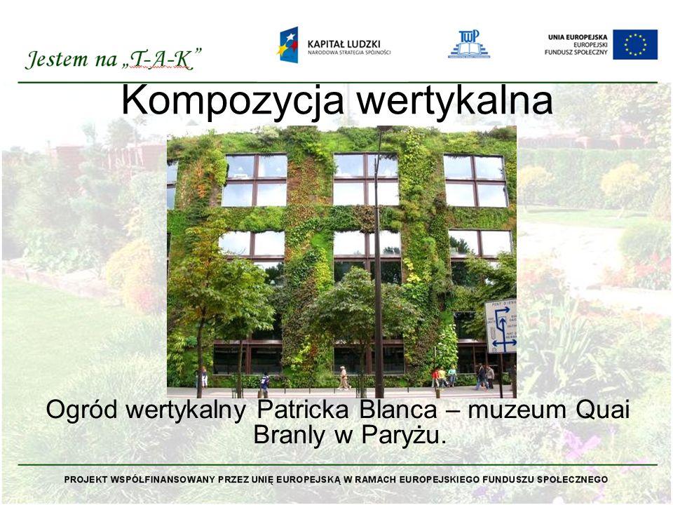 Kompozycja wertykalna Ogród wertykalny Patricka Blanca – muzeum Quai Branly w Paryżu.