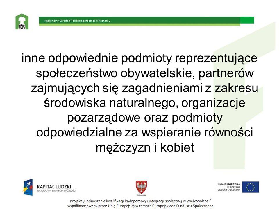 inne odpowiednie podmioty reprezentujące społeczeństwo obywatelskie, partnerów zajmujących się zagadnieniami z zakresu środowiska naturalnego, organiz