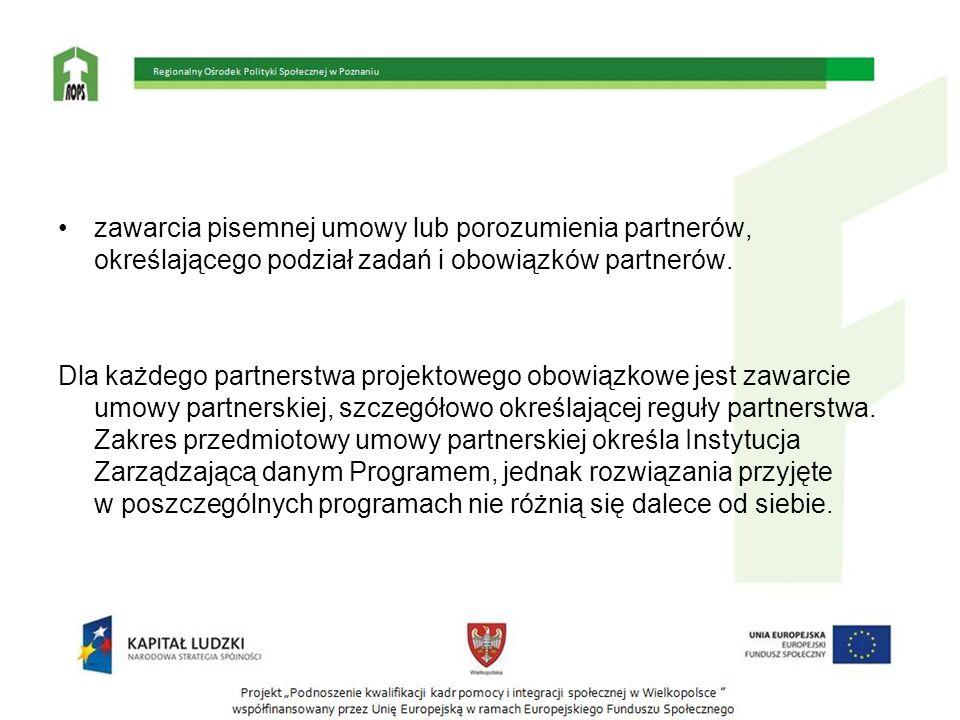 zawarcia pisemnej umowy lub porozumienia partnerów, określającego podział zadań i obowiązków partnerów. Dla każdego partnerstwa projektowego obowiązko