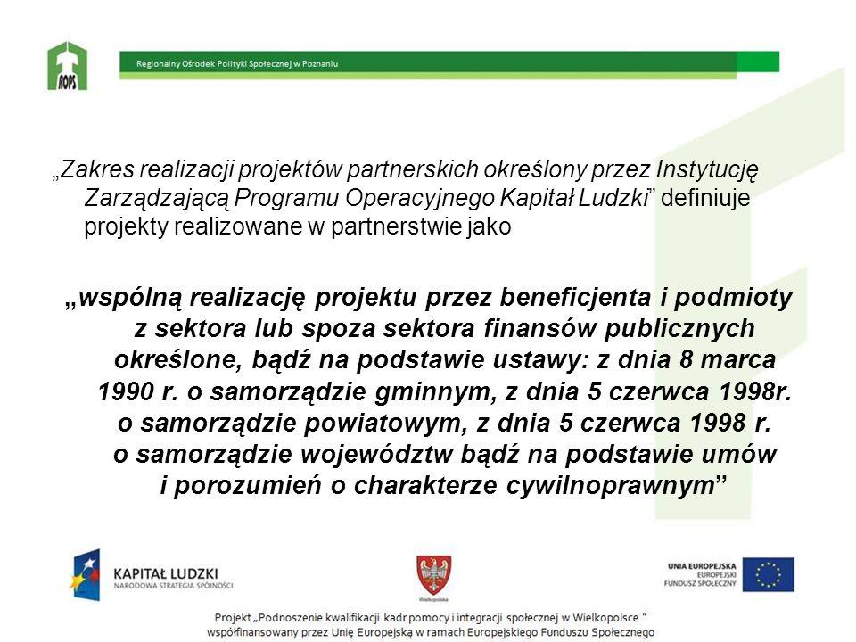 """""""Zakres realizacji projektów partnerskich określony przez Instytucję Zarządzającą Programu Operacyjnego Kapitał Ludzki"""" definiuje projekty realizowane"""