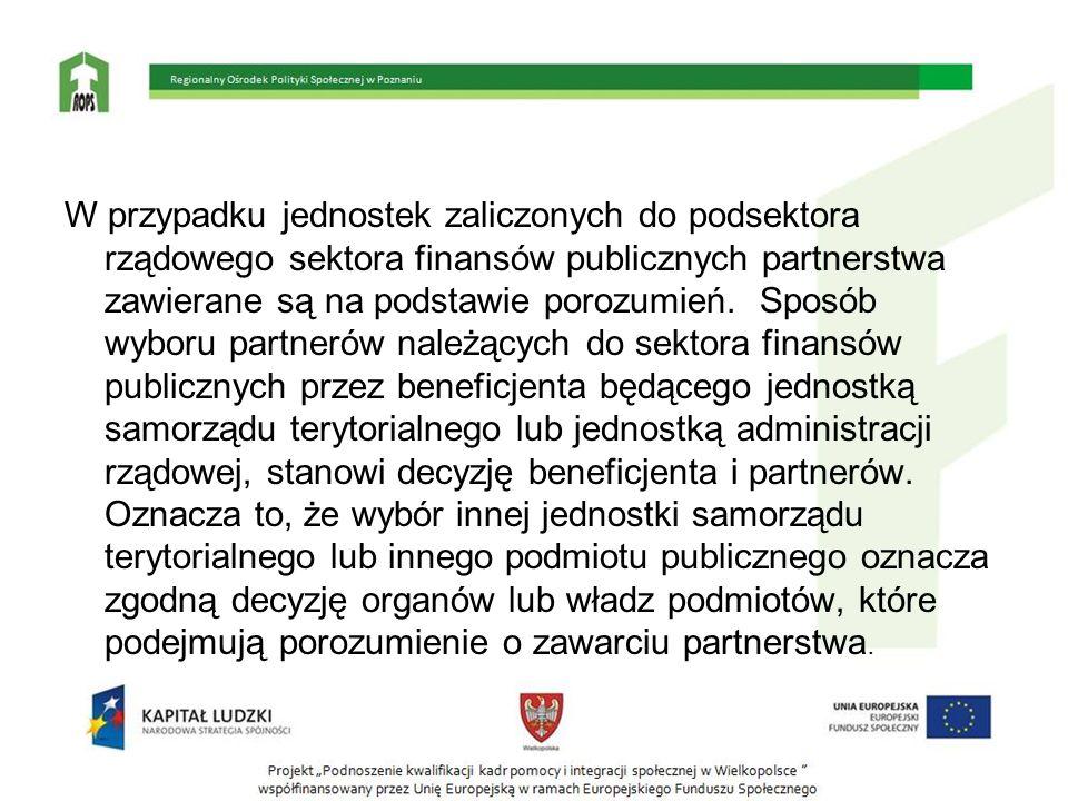 W przypadku jednostek zaliczonych do podsektora rządowego sektora finansów publicznych partnerstwa zawierane są na podstawie porozumień. Sposób wyboru