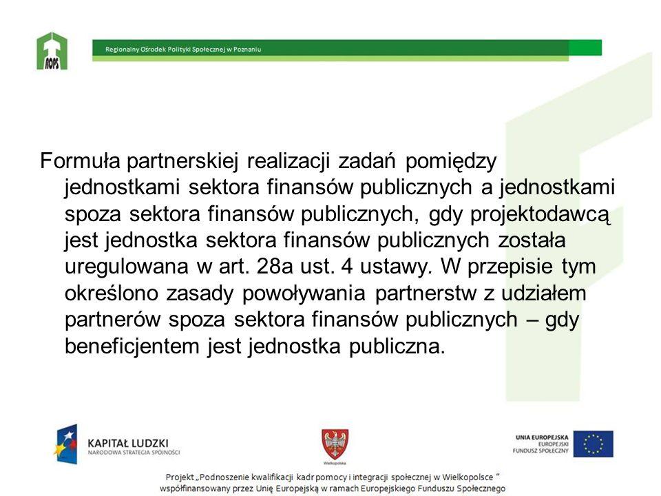 Formuła partnerskiej realizacji zadań pomiędzy jednostkami sektora finansów publicznych a jednostkami spoza sektora finansów publicznych, gdy projekto