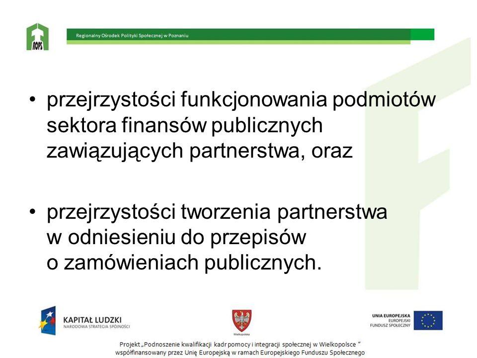 przejrzystości funkcjonowania podmiotów sektora finansów publicznych zawiązujących partnerstwa, oraz przejrzystości tworzenia partnerstwa w odniesieni