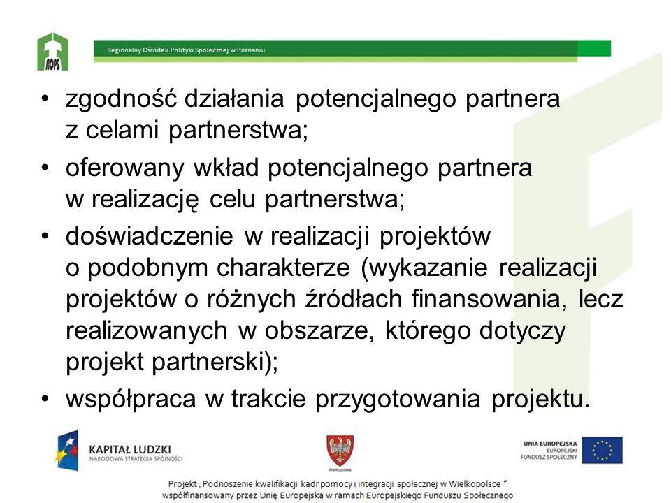 zgodność działania potencjalnego partnera z celami partnerstwa; oferowany wkład potencjalnego partnera w realizację celu partnerstwa; doświadczenie w