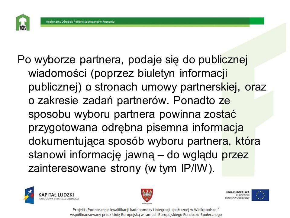 Po wyborze partnera, podaje się do publicznej wiadomości (poprzez biuletyn informacji publicznej) o stronach umowy partnerskiej, oraz o zakresie zadań