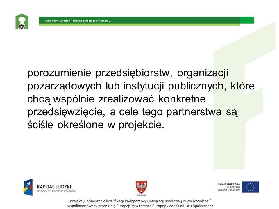 porozumienie przedsiębiorstw, organizacji pozarządowych lub instytucji publicznych, które chcą wspólnie zrealizować konkretne przedsięwzięcie, a cele