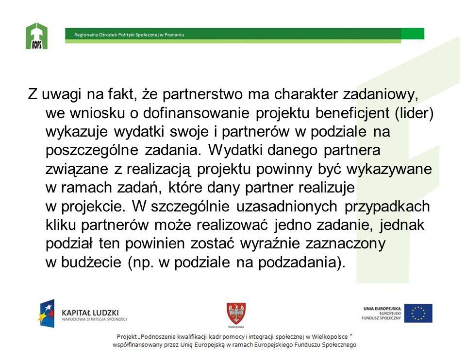 Z uwagi na fakt, że partnerstwo ma charakter zadaniowy, we wniosku o dofinansowanie projektu beneficjent (lider) wykazuje wydatki swoje i partnerów w