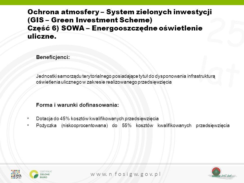 25 lat w w w. n f o s i g w. g o v. p l Ochrona atmosfery – System zielonych inwestycji (GIS – Green Investment Scheme) Część 6) SOWA – Energooszczędn