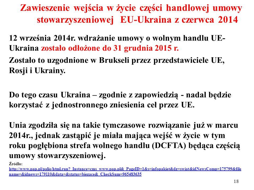 17 Podpisanie części handlowej umowy stowarzyszeniowej EU-Ukraina 27 czerwca 2014 Umowa o wolnym handlu z Ukrainą jest jedną z najbardziej ambitnych.