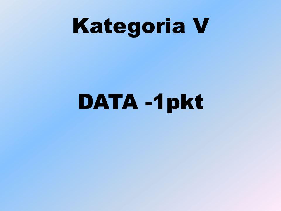 Kategoria V DATA -1pkt