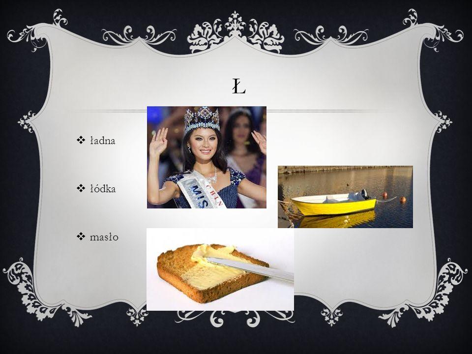 Ł  ładna  łódka  masło