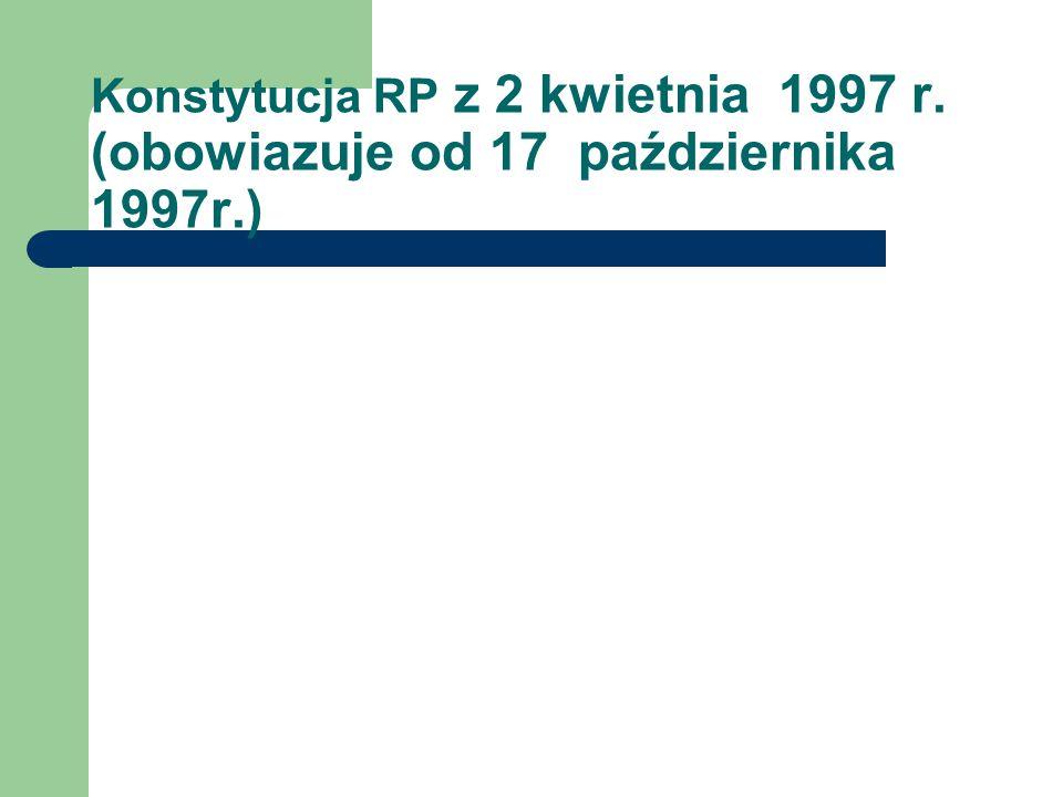Konstytucja RP z 2 kwietnia 1997 r. (obowiazuje od 17 października 1997r.)