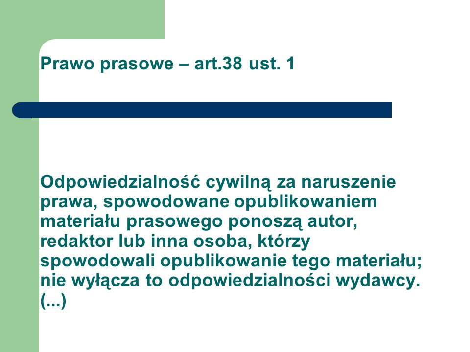 Prawo prasowe – art.38 ust. 1 Odpowiedzialność cywilną za naruszenie prawa, spowodowane opublikowaniem materiału prasowego ponoszą autor, redaktor lub