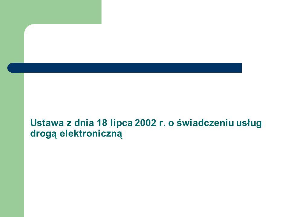 Ustawa z dnia 18 lipca 2002 r. o świadczeniu usług drogą elektroniczną
