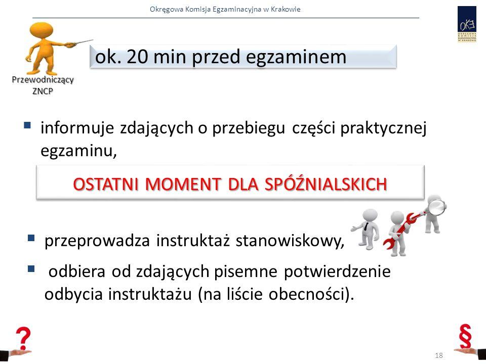 Okręgowa Komisja Egzaminacyjna w Krakowie  informuje zdających o przebiegu części praktycznej egzaminu, ok.