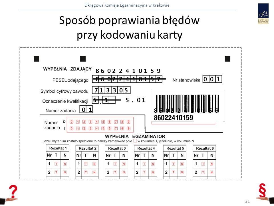 Okręgowa Komisja Egzaminacyjna w Krakowie Sposób poprawiania błędów przy kodowaniu karty 8 6 0 2 2 4 1 0 1 5 70 0 1 7 1 3 3 0 5 S 1 0 1 8 6 0 2 2 4 1 0 1 5 9 S.