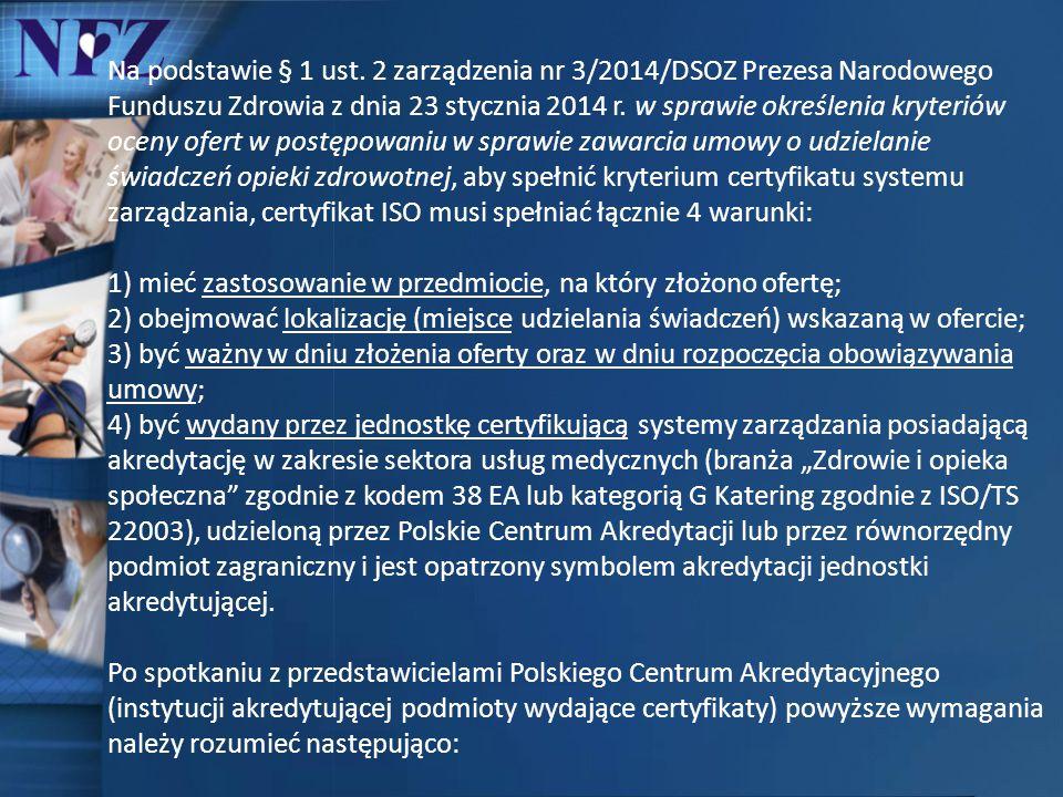 Na podstawie § 1 ust. 2 zarządzenia nr 3/2014/DSOZ Prezesa Narodowego Funduszu Zdrowia z dnia 23 stycznia 2014 r. w sprawie określenia kryteriów oceny