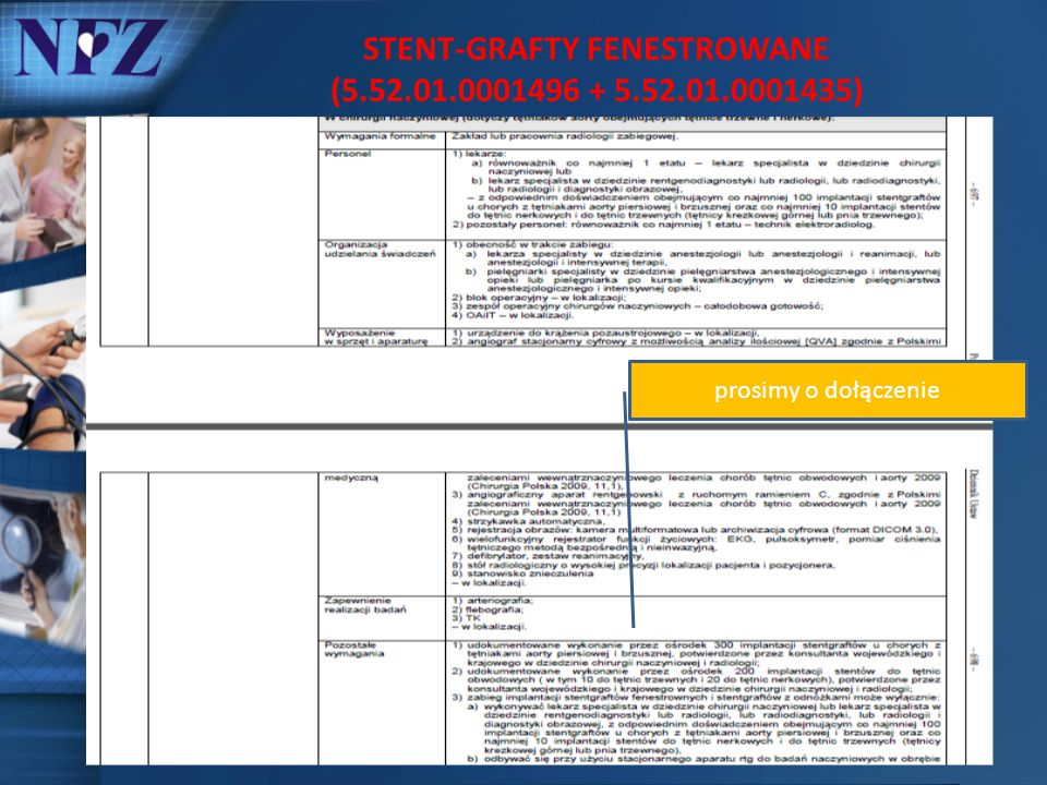 STENT-GRAFTY FENESTROWANE (5.52.01.0001496 + 5.52.01.0001435) prosimy o dołączenie