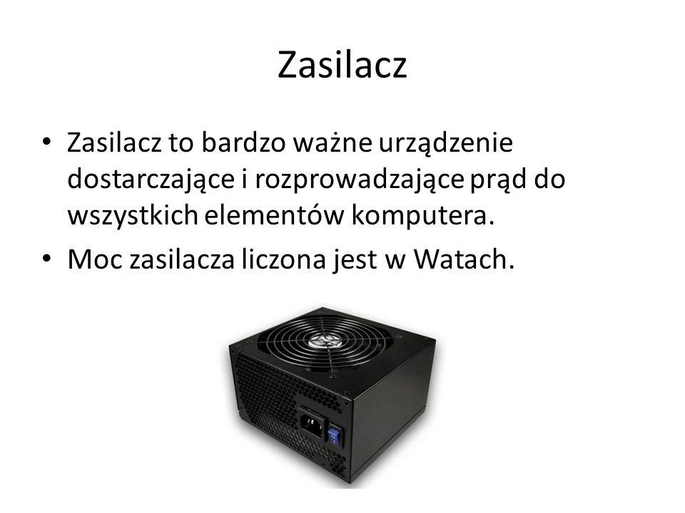Zasilacz Zasilacz to bardzo ważne urządzenie dostarczające i rozprowadzające prąd do wszystkich elementów komputera. Moc zasilacza liczona jest w Wata