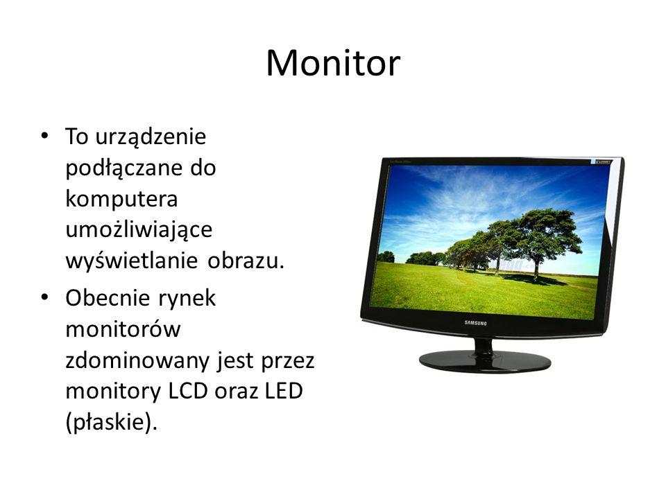Monitor To urządzenie podłączane do komputera umożliwiające wyświetlanie obrazu. Obecnie rynek monitorów zdominowany jest przez monitory LCD oraz LED