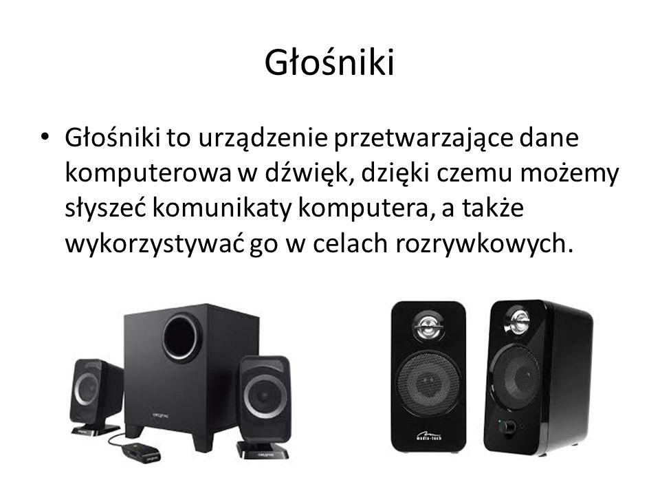 Głośniki Głośniki to urządzenie przetwarzające dane komputerowa w dźwięk, dzięki czemu możemy słyszeć komunikaty komputera, a także wykorzystywać go w