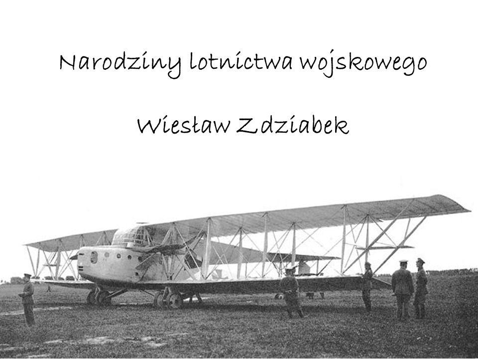 Narodziny lotnictwa wojskowego Wiesław Zdziabek