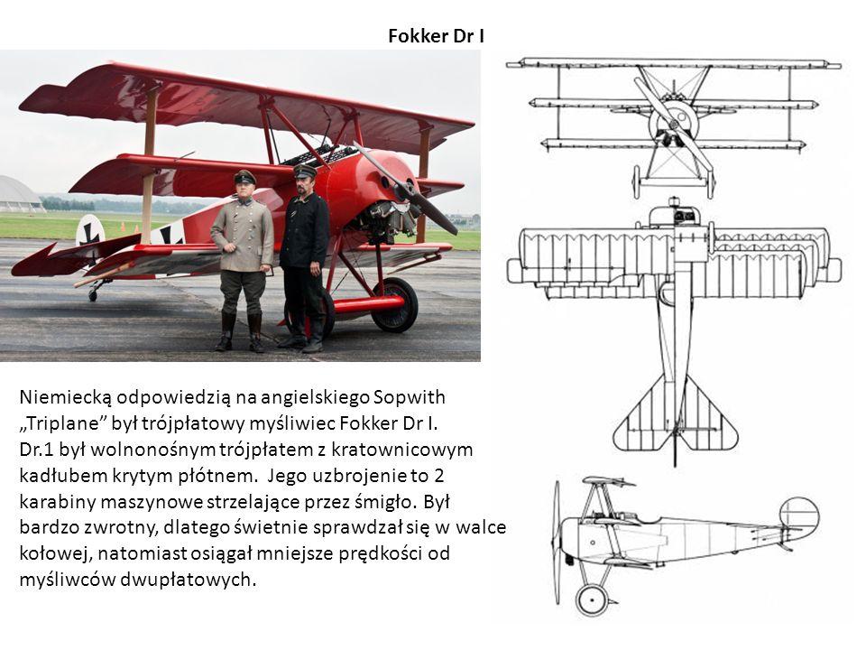 """Fokker Dr I Niemiecką odpowiedzią na angielskiego Sopwith """"Triplane"""" był trójpłatowy myśliwiec Fokker Dr I. Dr.1 był wolnonośnym trójpłatem z kratowni"""