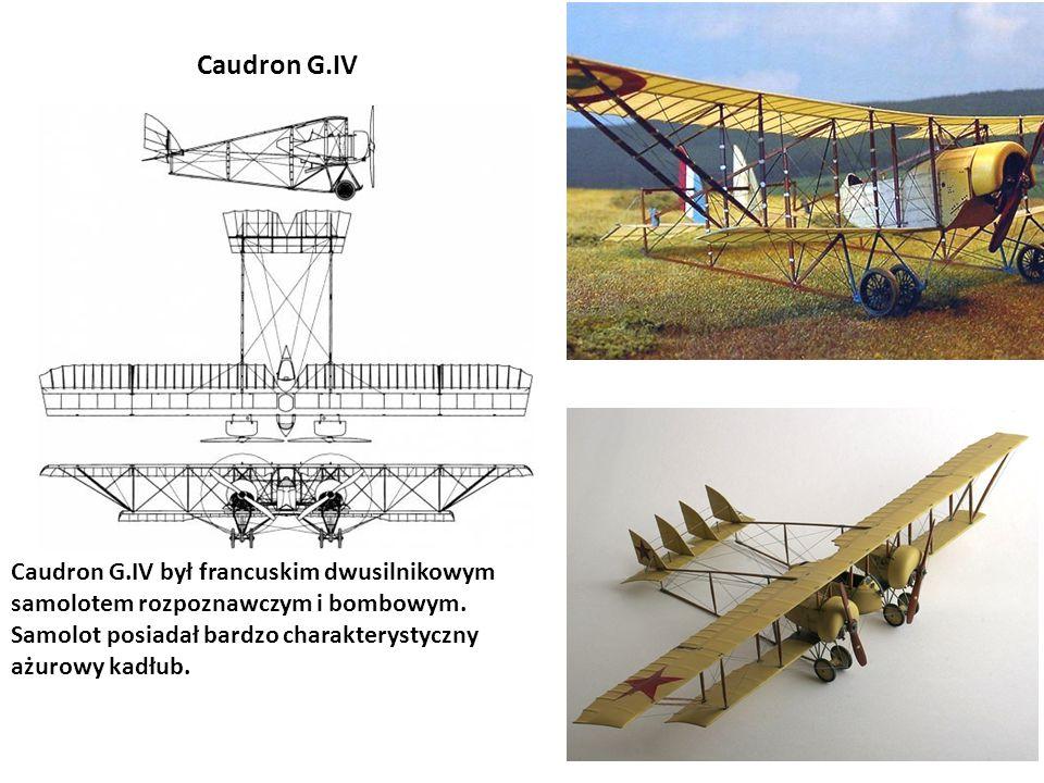 Caudron G.IV Caudron G.IV był francuskim dwusilnikowym samolotem rozpoznawczym i bombowym. Samolot posiadał bardzo charakterystyczny ażurowy kadłub.