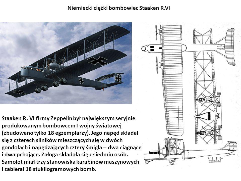 Staaken R. VI firmy Zeppelin był największym seryjnie produkowanym bombowcem I wojny światowej (zbudowano tylko 18 egzemplarzy). Jego napęd składał si