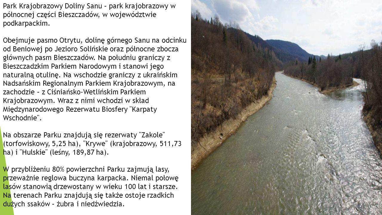Park Krajobrazowy Doliny Sanu – park krajobrazowy w północnej części Bieszczadów, w województwie podkarpackim.