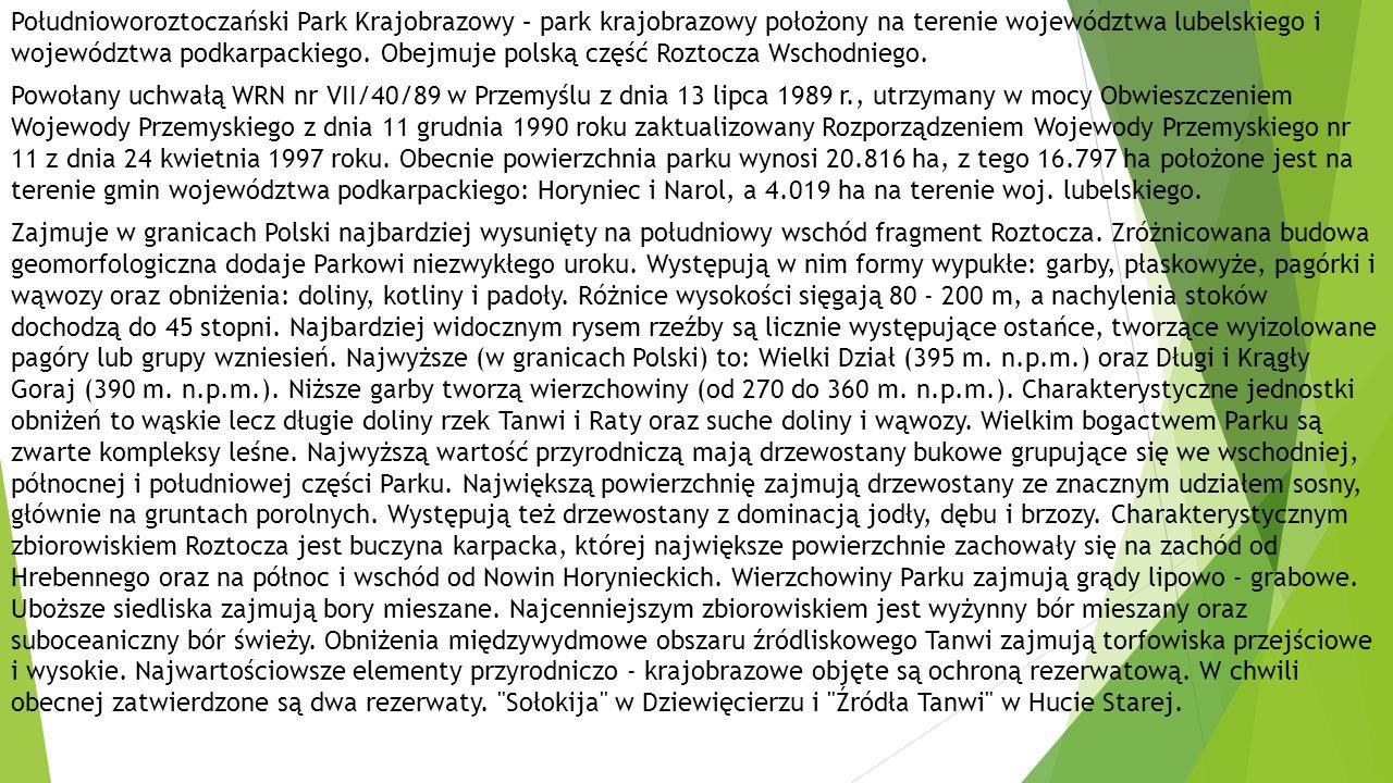Południoworoztoczański Park Krajobrazowy – park krajobrazowy położony na terenie województwa lubelskiego i województwa podkarpackiego.
