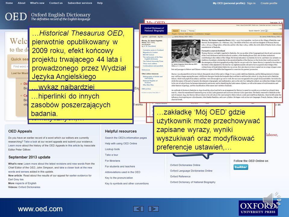www.oed.com Oxford English Dictionary (OED) pełni rolę powszechnie uznanego autorytetu w dziedzinie języka angielskiego.