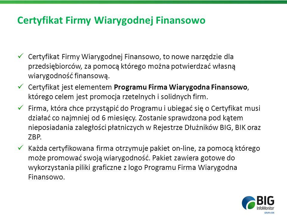 Certyfikat Firmy Wiarygodnej Finansowo Certyfikat Firmy Wiarygodnej Finansowo, to nowe narzędzie dla przedsiębiorców, za pomocą którego można potwierd