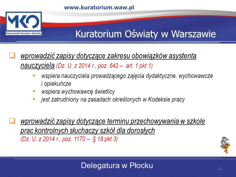  wprowadzić zapisy dotyczące zakresu obowiązków asystenta nauczyciela (Dz.