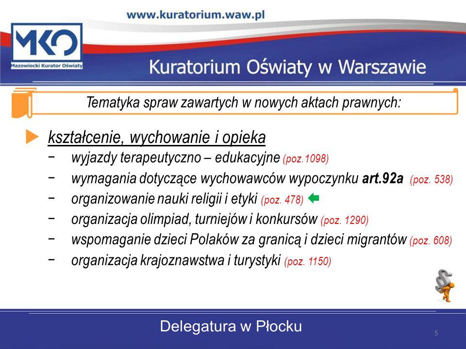 Tematyka spraw zawartych w nowych aktach prawnych:  kształcenie, wychowanie i opieka − wyjazdy terapeutyczno – edukacyjne (poz.1098) − wymagania dotyczące wychowawców wypoczynku art.92a (poz.