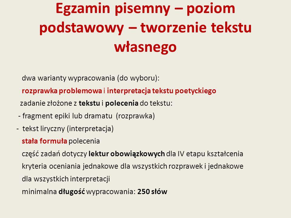 Egzamin pisemny – poziom podstawowy – tworzenie tekstu własnego dwa warianty wypracowania (do wyboru): rozprawka problemowa i interpretacja tekstu poe