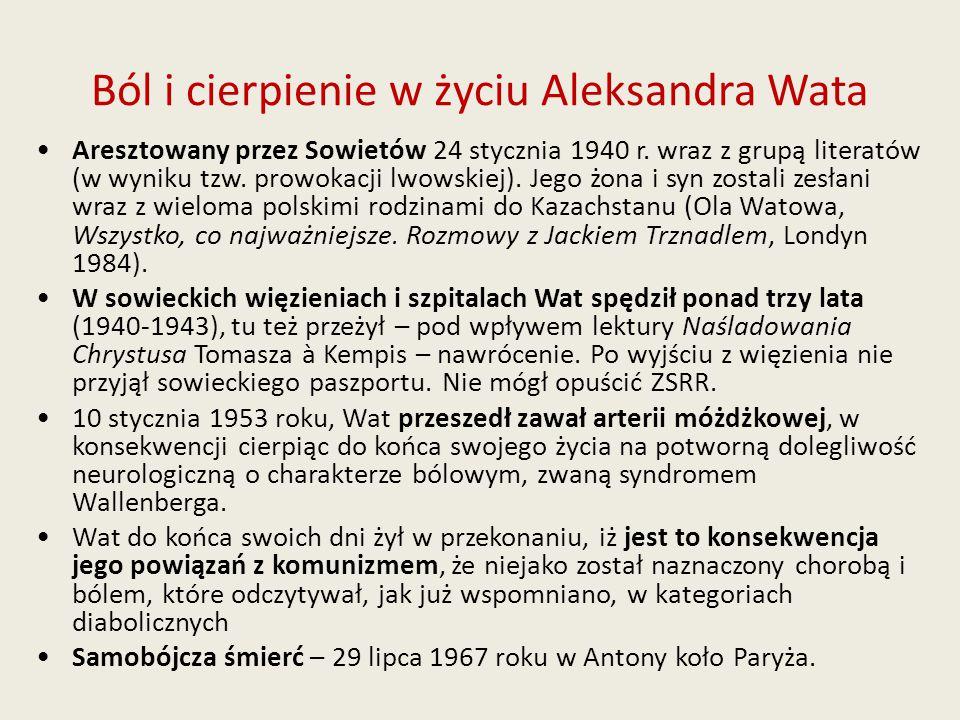 Ból i cierpienie w życiu Aleksandra Wata Aresztowany przez Sowietów 24 stycznia 1940 r. wraz z grupą literatów (w wyniku tzw. prowokacji lwowskiej). J
