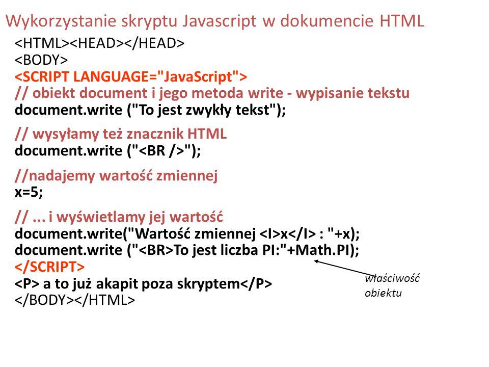 // obiekt document i jego metoda write - wypisanie tekstu document.write (