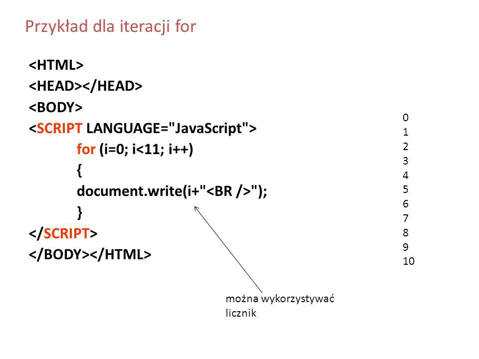 for (i=0; i<11; i++) { document.write(i+