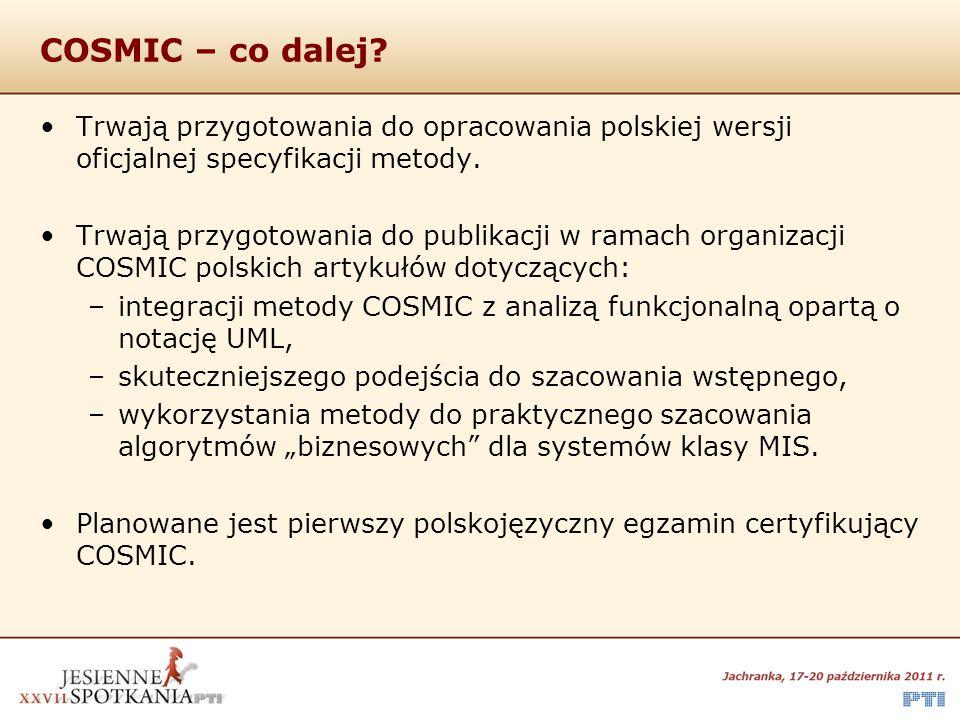COSMIC – co dalej? Trwają przygotowania do opracowania polskiej wersji oficjalnej specyfikacji metody. Trwają przygotowania do publikacji w ramach org