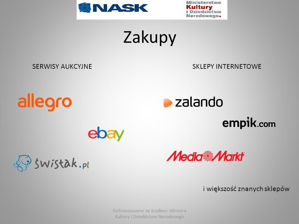 Zakupy SERWISY AUKCYJNESKLEPY INTERNETOWE i większość znanych sklepów Dofinansowano ze środkow Ministra Kultury i Dziedzictwa Narodowego